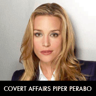 Covert Affairs, Piper Perabo & Kari Matchett