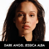 Dark Angel (James Cameron) Jessica Alba