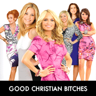 GCB Good Christian Belles / Bitches