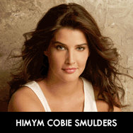 How I Met Your Mother, Cobie Smulders as Robin Scherbatsky