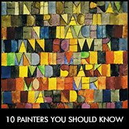 10 Paintings or Painters You Should Know