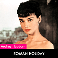 Audrey Hepburn, Roman Holiday (1953) starring Gregory Peck