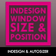 Launch-InDesign-with-custom-window-size-and-position-autosizer-dvdbash
